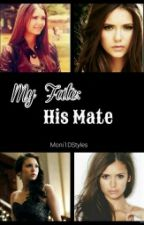 My Fate, His Mate (fixing grammar mistakes) by Moni1DStyles