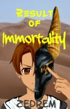 Result of Immortality by Zedrem
