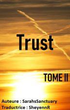 Trust (Suite de IHBNTY)(TOME 2)(Kellic) - Traduction by BringMeTheVeilAtSixx