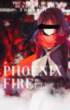 Phoenix Fire || Fairy Tail by -Rose_Fellia-