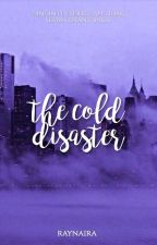 The Cold Disaster by raynaira