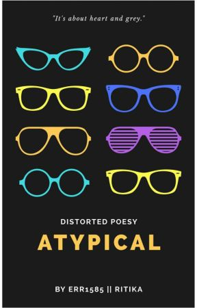 Atypical  by err1585