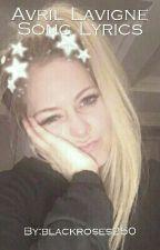 Avril Lavigne Song Lyrics by blackroses250