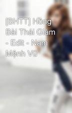 [BHTT] Hồng Bài Thái Giám - Edit - Nam Mệnh Vũ by park_yul