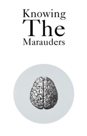 Knowing the Marauders