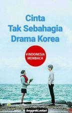 Cinta Tak Sebahagia Drama Korea by AnggrekLestari
