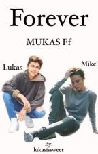 Forever ~ MUKAS Ff by Larissa_Gxrl