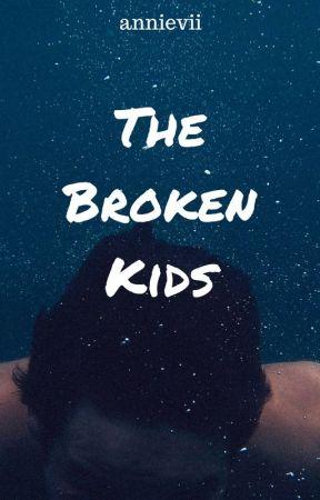 The Broken Kids [English version] by annievii
