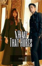 A Heart That Hurts by Astity