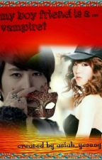 My Boy Friend Is A .... Vampire?? by asiah_yesung