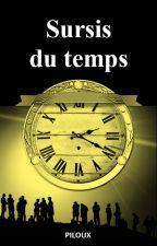 SURSIS DU TEMPS by PILOUX