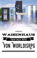 ¥ Fantasy Kinderheim ¥   by Worldisrpg