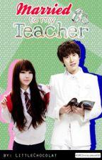 Married to My Teacher by LittleChocolat