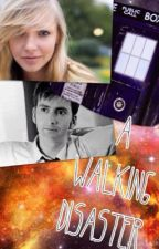 A Walking Disaster (Doctor Who FF) by MaryWhovian