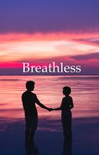 Breathless by Justbeyourself205