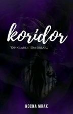 KORİDOR (Wattys2017) by prenses_yazar22