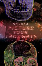 Picture Your Thoughts | Closed by Nmvord