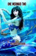 One Mermaid Two by VictoryStories8100