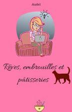 Rêves, embrouilles et pâtisseries ! by audel75