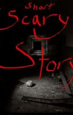 Short Scary Story by haruhifujiokahost