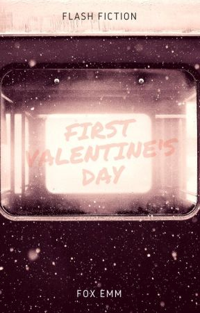 First Valentine's Day - Flash Fiction by foxemm