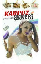 KARPUZ ŞEKERİ by esmosnurs