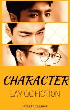 CHARACTER ( Lay - OC Fiction) by HaYiNu
