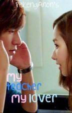My Teacher, my Lover by PekengAnon