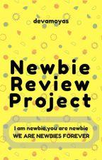 Newbie Review Project by devamoyas