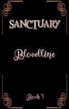 SANCTUARY : Bloodline [#1✔END] by tatia_r