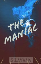 The Maniac by dazedanddusty