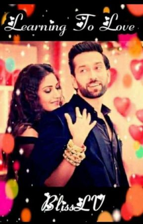 Learning To Love✔ (Shivika)  by BlissLv