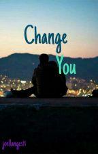 Change You by Joellangesti_