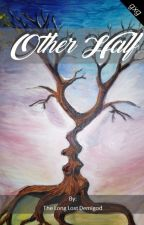 Other half ( GxG ) by TheLongLostDemigod