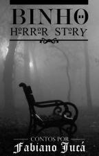 Binho Horror Story - Contos de Fabiano Jucá by fabianoqueiroz77
