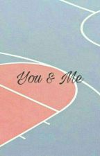 [1] You & Me ✔ by taecrush