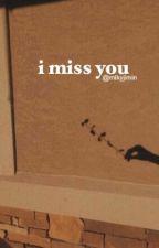 i miss you | myg ✓ by mlkyjimin