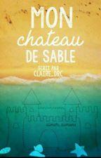 Mon château de sable by claire_drc