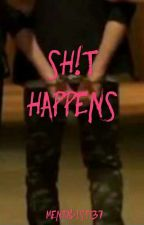 Sh!t Happens by Mentalist137
