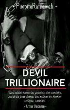 Devil Trillionaire [Slow Update] by PuspitaRatnawati