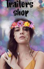 Trailers Shop by kiingmalia