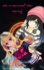 Wir in Naruto? Wie Nervig! by Shikufu360