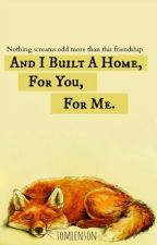 And I Built a Home, For You, For Me || one-shot by tomlenson