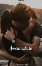 Amami adesso by TheLady3