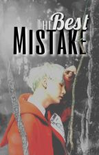 The Best Mistake |Min Yoongi X Reader| (Eng Subs Now Available LOL) by SCoupsTasTu95