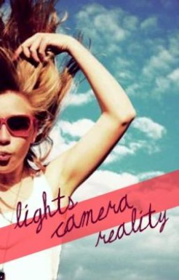 Lights, Camera, Reality