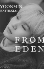 From Eden. Yoonmin. by kathsxl61