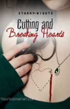 Cutting and Breaking Hearts by Starry-nights