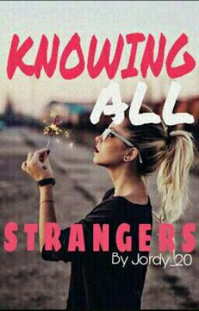 Knowing All Strangers by Jordy_20