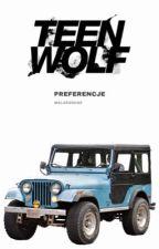 Teen Wolf||Preferencje •Ukończone•[W trakcie korekty] by MercyQueenn